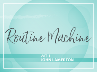 Routine Machine with John Lamerton
