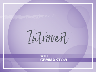 Introversion with Gemma Stow