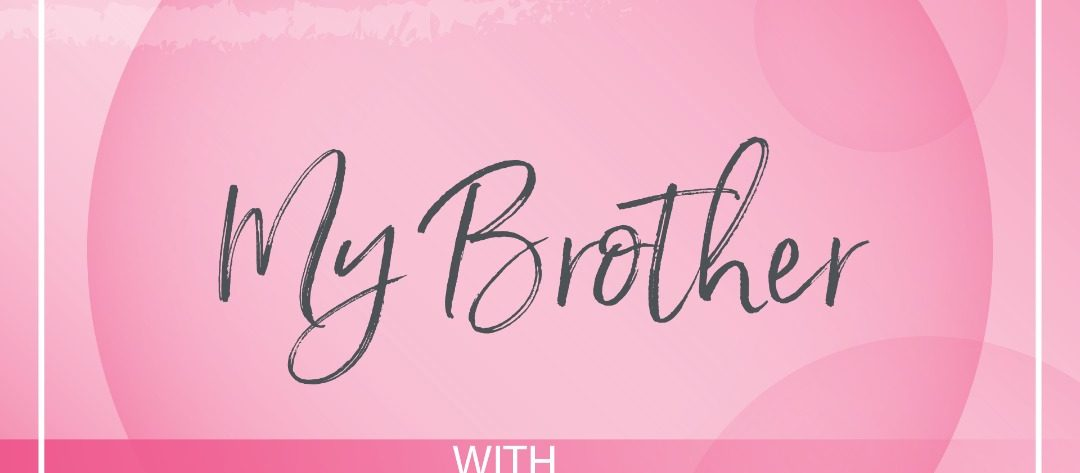 my brother - family relationships in sobriety